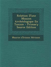 Relation D'une Mission Archéologique En Tunisie