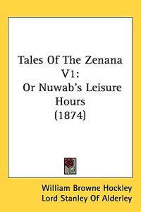 Tales of the Zenana Vol 1, or Nuwab's Leisure Hours
