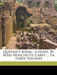 Queenie's whim : a novel By Rosa Nouchette Carey ... In three volumes Volume 2