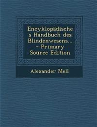 Encyklopadisches Handbuch Des Blindenwesens... - Primary Source Edition