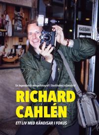 Richard Cahlén : ett liv med kändisar i fokus
