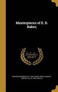 MASTERPIECES OF E D BAKER