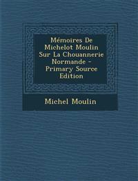 Mémoires De Michelot Moulin Sur La Chouannerie Normande