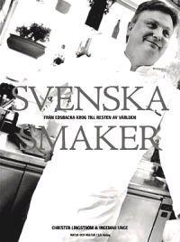 Svenska smaker : från Edsbacka krog till resten av världen
