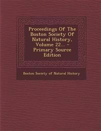 Proceedings of the Boston Society of Natural History, Volume 22... - Primary Source Edition
