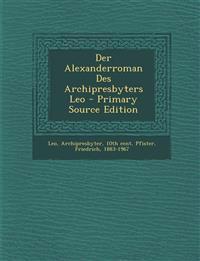 Der Alexanderroman Des Archipresbyters Leo