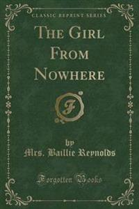 The Girl from Nowhere (Classic Reprint)