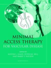 Minimal Access Therapy for Vascular Disease