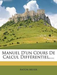 Manuel D'un Cours De Calcul Différentiel,....