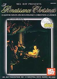 A Renaissance Christmas: 7 Guitar Solos on Renaissance Christmas Classics [With CD]