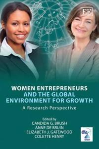 Women Entrepreneurs and the Global Environment for Growth