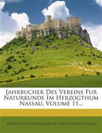 Jahrbucher Des Vereins Fur Naturkunde Im Herzogthum Nassau, Volume 11...