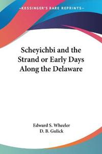 Scheyichbi And The Strand Or Early Days Along The Delaware