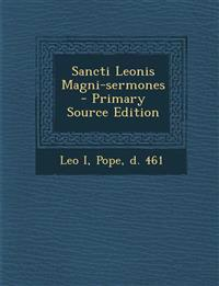 Sancti Leonis Magni-sermones - Primary Source Edition