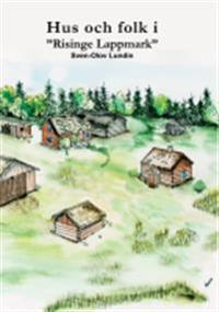 """Hus och folk i """"Risinge Lappmark"""""""
