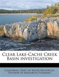 Clear Lake-Cache Creek Basin investigation