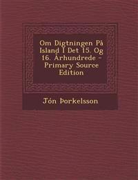 Om Digtningen På Island I Det 15. Og 16. Århundrede