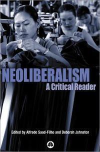 Neoliberalsim: A Critical Reader