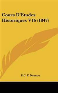 Cours D'Etudes Historiques V16 (1847)