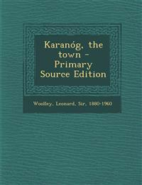 Karanog, the Town - Primary Source Edition