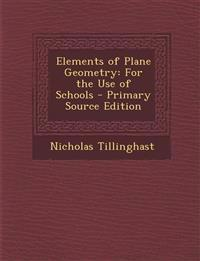 Elements of Plane Geometry: For the Use of Schools - Primary Source Edition