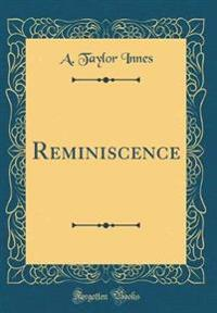 Reminiscence (Classic Reprint)
