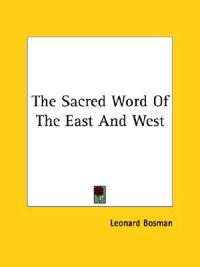 The Sacred Word of the East and West