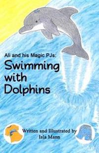Ali and his Magic PJs: Swimming with Dolphins