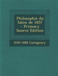 Philosophie Du Salon de 1857 - Primary Source Edition