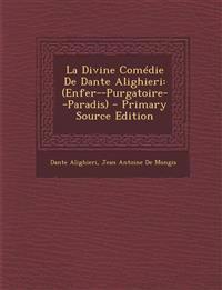 La Divine Comédie De Dante Alighieri: (Enfer--Purgatoire--Paradis)