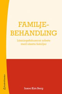 Familjebehandling - Lösningsfokuserat arbete med utsatta familjer