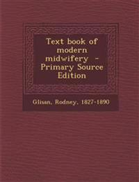 Text Book of Modern Midwifery - Primary Source Edition