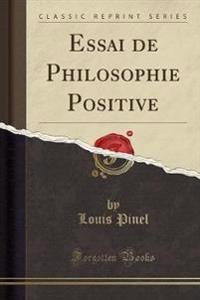 Essai de Philosophie Positive (Classic Reprint)
