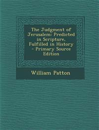 The Judgment of Jerusalem: Predicted in Scripture, Fulfilled in History