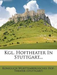 Kgl. Hoftheater In Stuttgart...