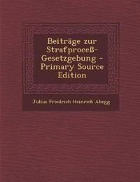 Beiträge zur Strafproceß-Gesetzgebung - Primary Source Edition