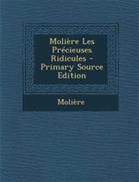 Molière Les Précieuses Ridicules