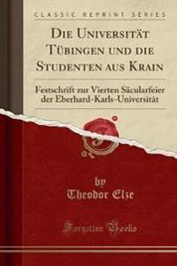 Die Universität Tübingen und die Studenten aus Krain