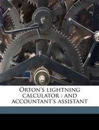 Orton's lightning calculator : and accountant's assistant