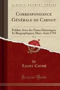 Correspondance Generale de Carnot, Vol. 2