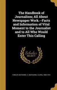 HANDBK OF JOURNALISM ALL ABT N