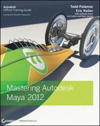 Mastering Autodesk Maya 2012 [With CDROM]
