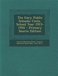 The Gary Public Schools: Costs, School Year 1915-1916