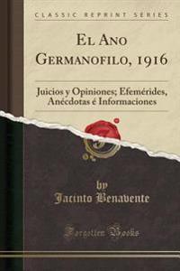 El Ano Germanofilo, 1916
