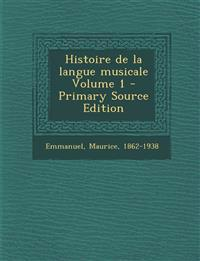Histoire de la langue musicale Volume 1 - Primary Source Edition