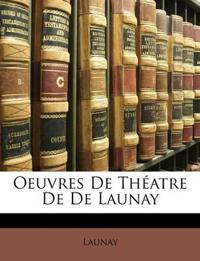 Oeuvres De Théatre De De Launay