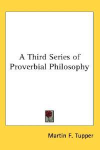 A Third Series of Proverbial Philosophy