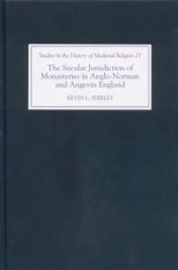 The Secular Jurisdiction of Monasteries in Anglo-Norman and Angevin England