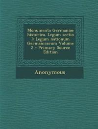 Monumenta Germaniae historica. Legum sectio I: Legum nationum Germanicarum Volume 2