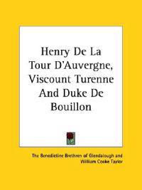 Henry De La Tour D'auvergne, Viscount Turenne and Duke De Bouillon